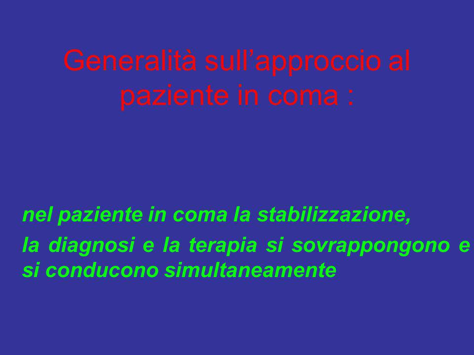 Generalità sull'approccio al paziente in coma :