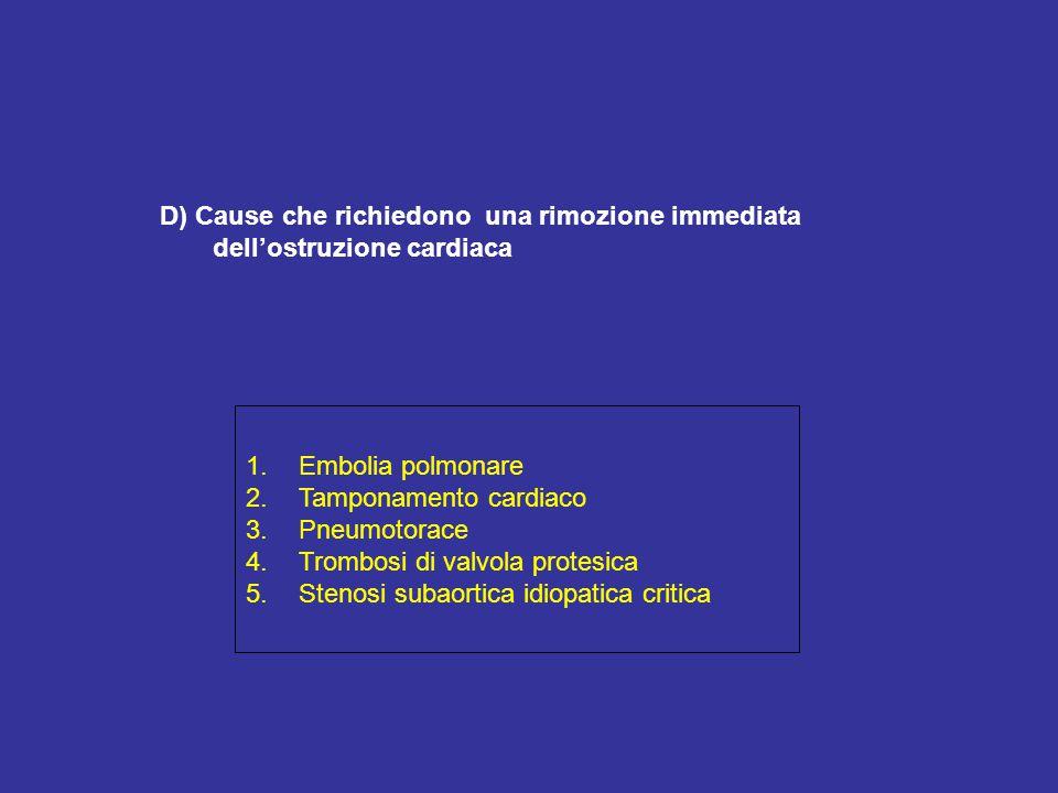 D) Cause che richiedono una rimozione immediata dell'ostruzione cardiaca