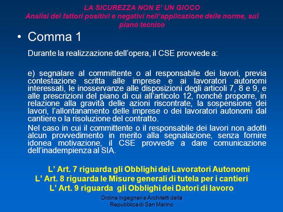 Durante la realizzazione dell'opera, il CSE provvede a: