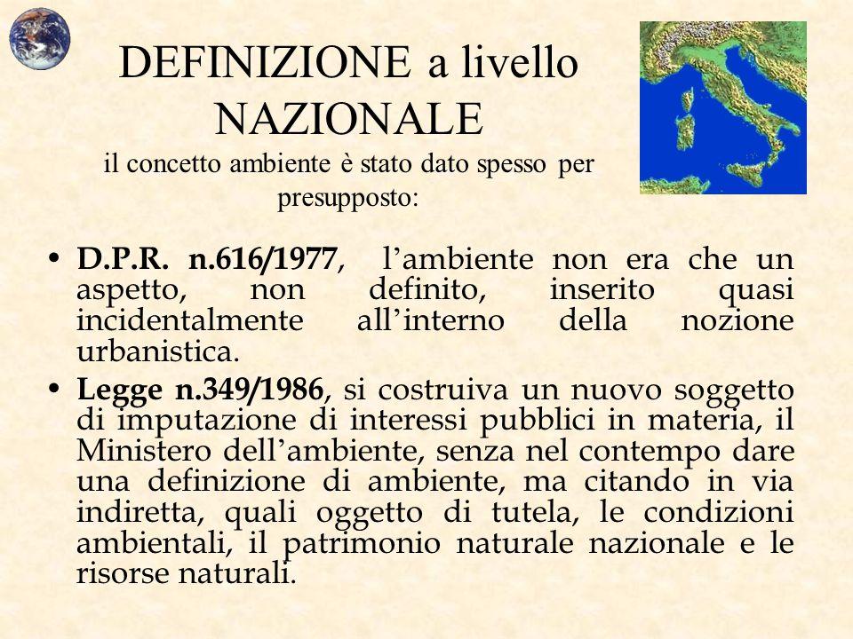 DEFINIZIONE a livello NAZIONALE il concetto ambiente è stato dato spesso per presupposto: