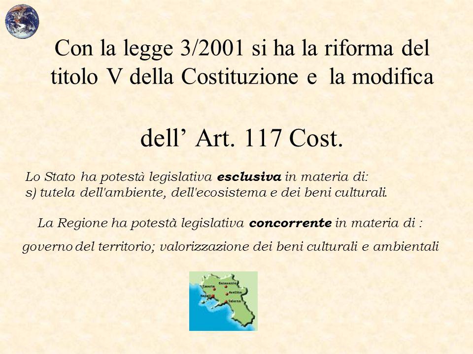 Con la legge 3/2001 si ha la riforma del titolo V della Costituzione e la modifica dell' Art. 117 Cost.