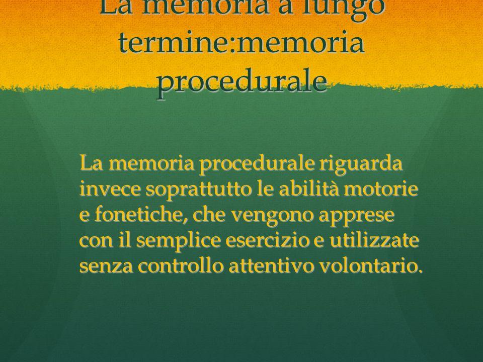 La memoria a lungo termine:memoria procedurale