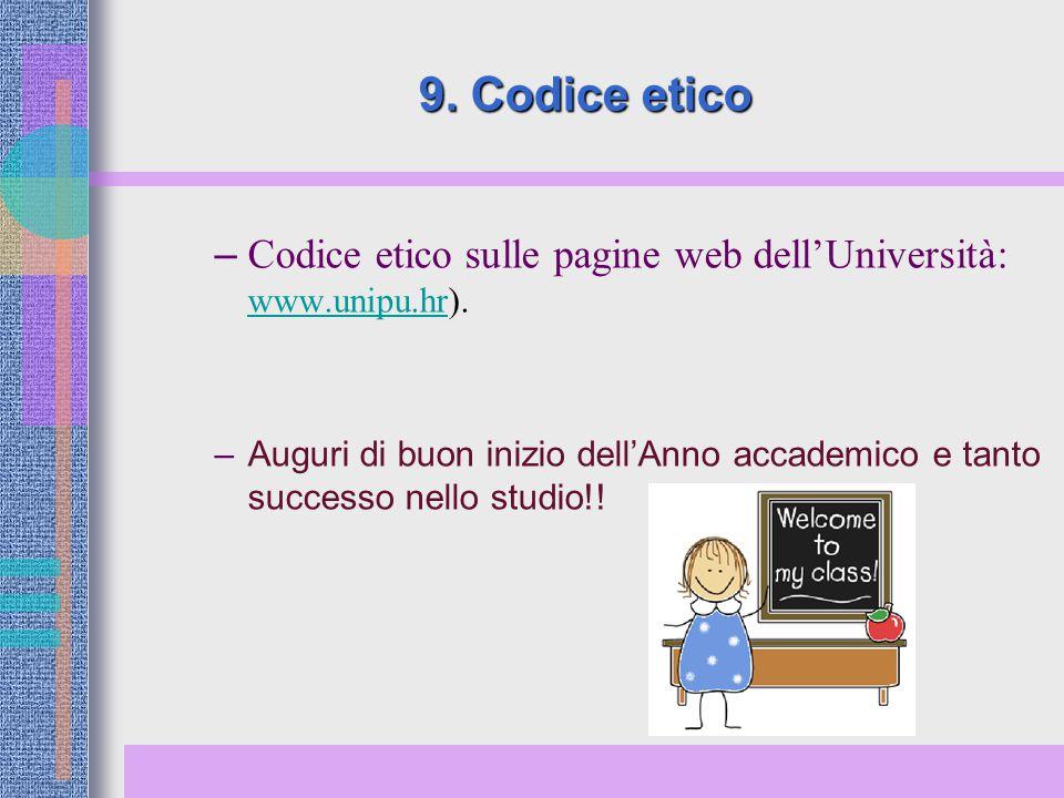 9. Codice etico Codice etico sulle pagine web dell'Università: www.unipu.hr).