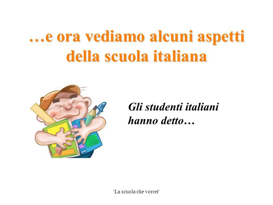 …e ora vediamo alcuni aspetti della scuola italiana