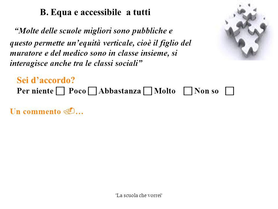 B. Equa e accessibile a tutti