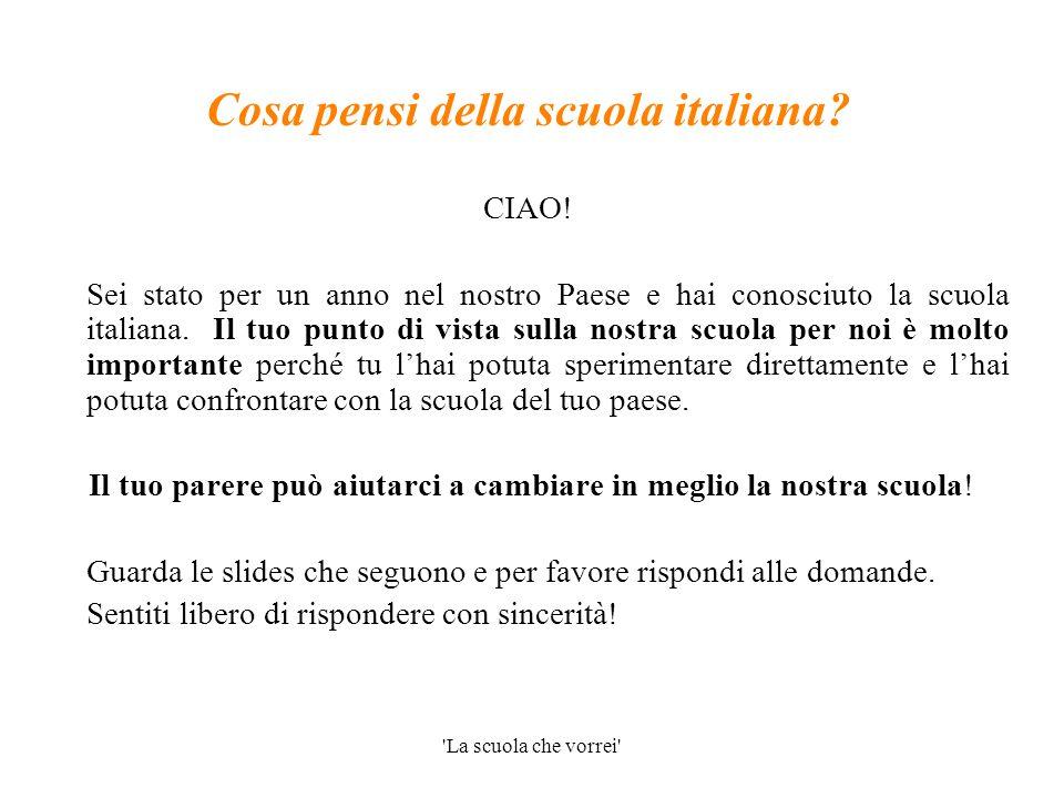 Cosa pensi della scuola italiana