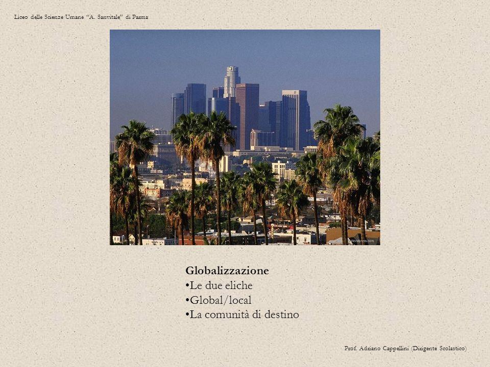 Globalizzazione Le due eliche Global/local La comunità di destino