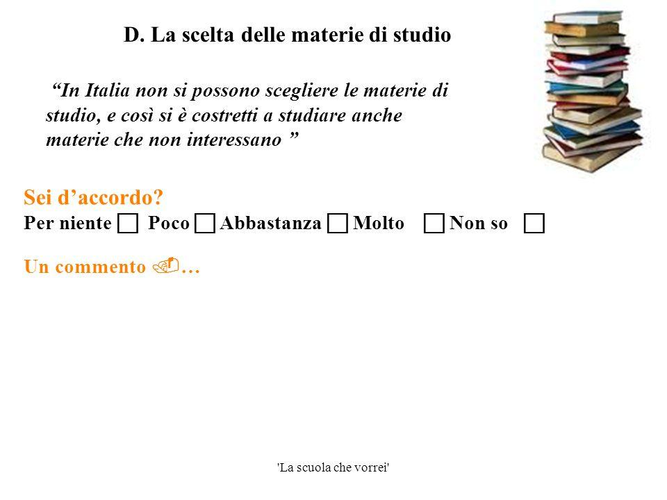 D. La scelta delle materie di studio