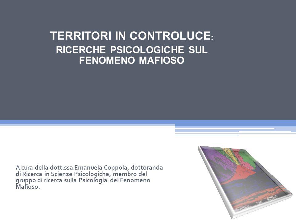 TERRITORI IN CONTROLUCE: RICERCHE PSICOLOGICHE SUL FENOMENO MAFIOSO