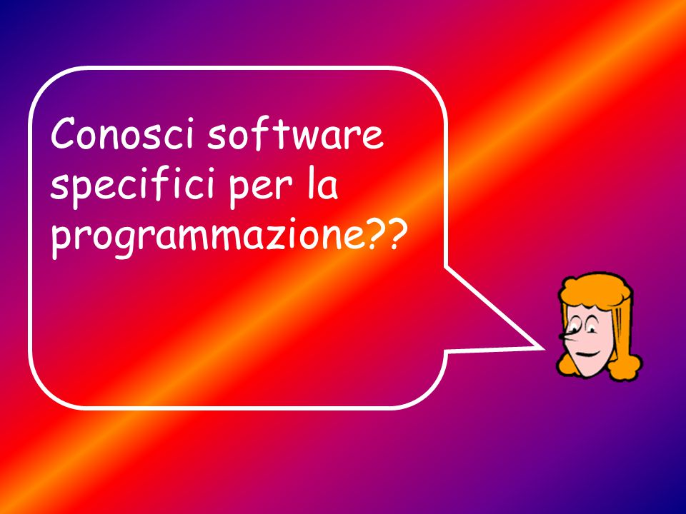 Conosci software specifici per la programmazione