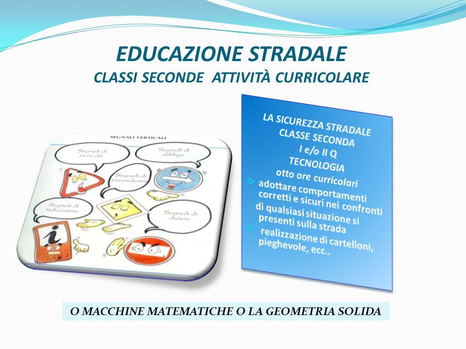 EDUCAZIONE STRADALE CLASSI SECONDE ATTIVITÀ CURRICOLARE