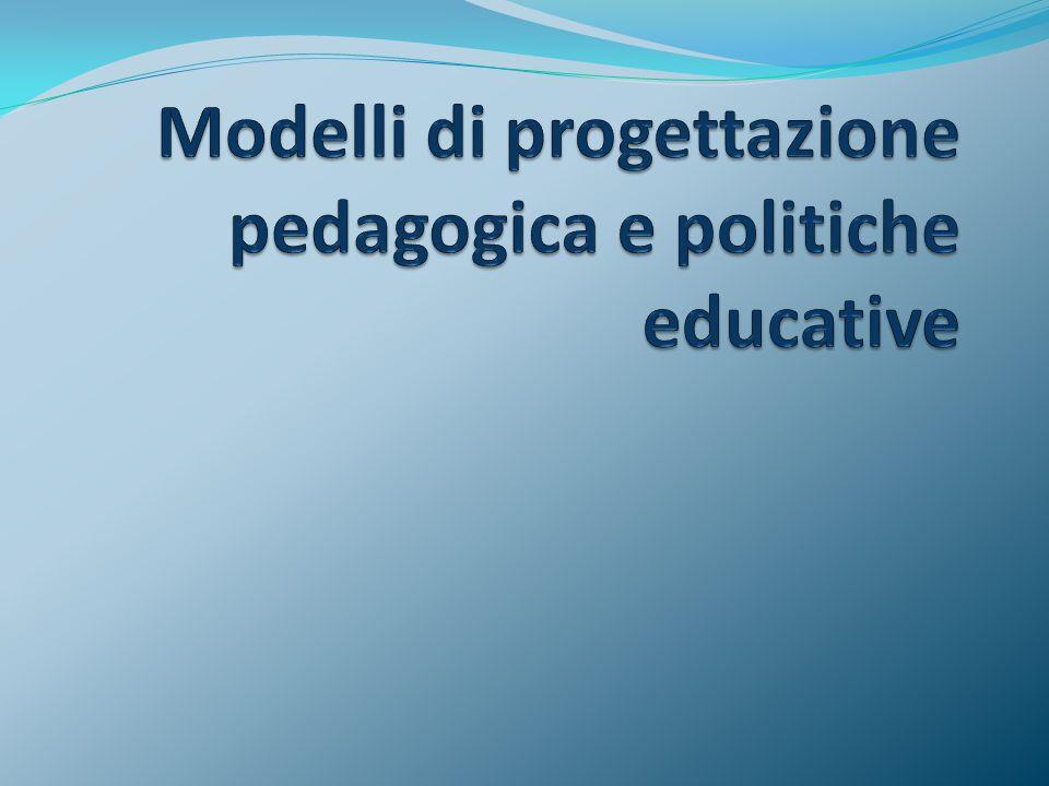 Modelli di progettazione pedagogica e politiche educative