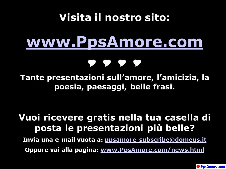 Oppure vai alla pagina: www.PpsAmore.com/news.html