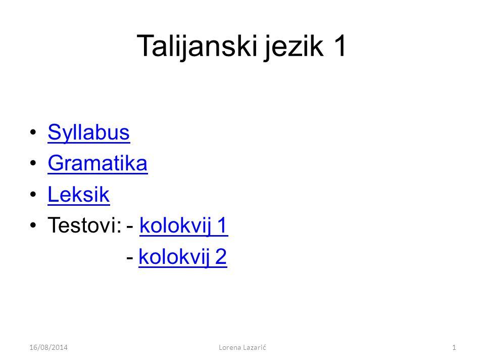 Talijanski jezik 1 Syllabus Gramatika Leksik Testovi: - kolokvij 1