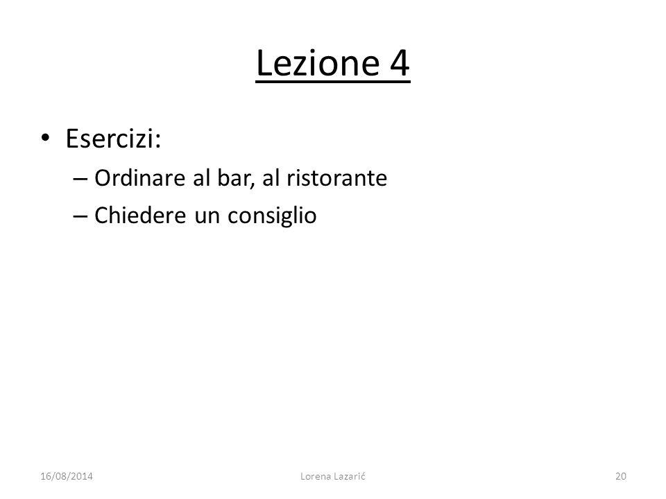 Lezione 4 Esercizi: Ordinare al bar, al ristorante