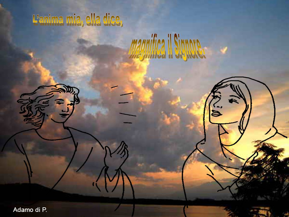 L'anima mia, ella dice, magnifica il Signore. Adamo di P.