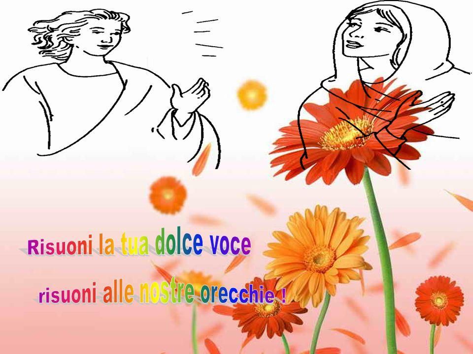 Risuoni la tua dolce voce