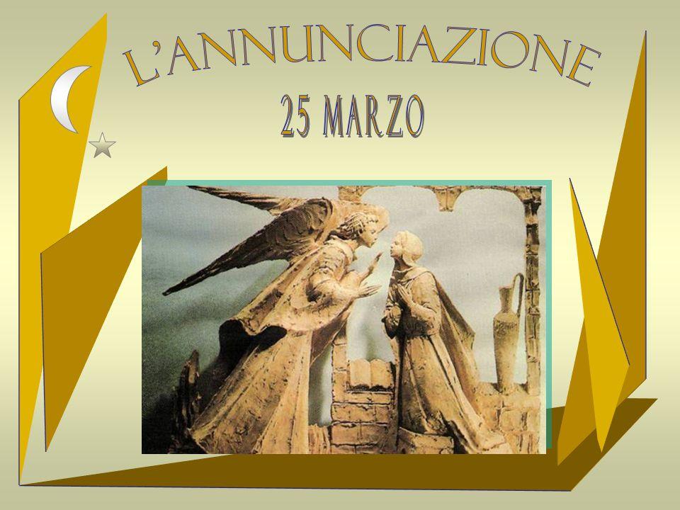 L ANNUNCIAZIONE 25 marZO