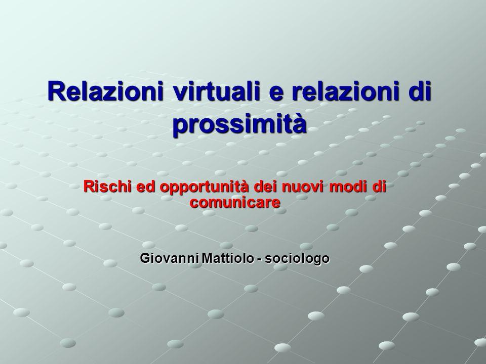 Relazioni virtuali e relazioni di prossimità