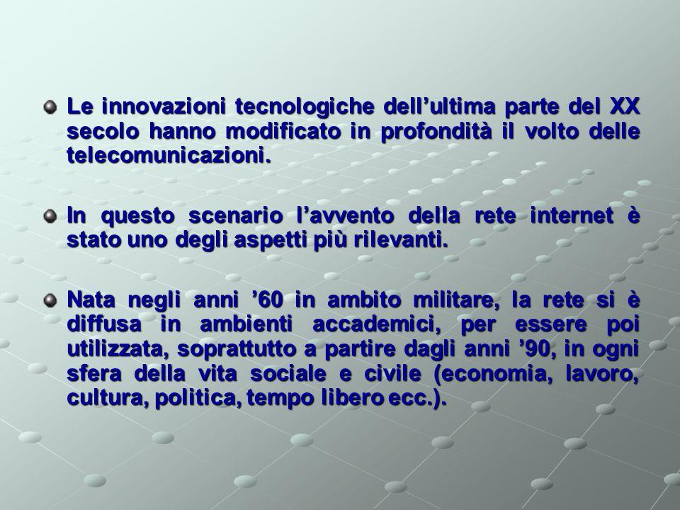 Le innovazioni tecnologiche dell'ultima parte del XX secolo hanno modificato in profondità il volto delle telecomunicazioni.