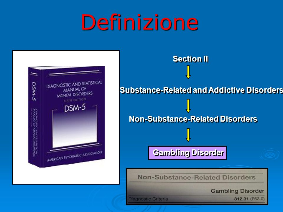Definizione Section II Substance-Related and Addictive Disorders