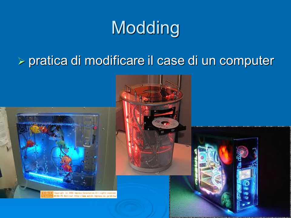 Modding pratica di modificare il case di un computer