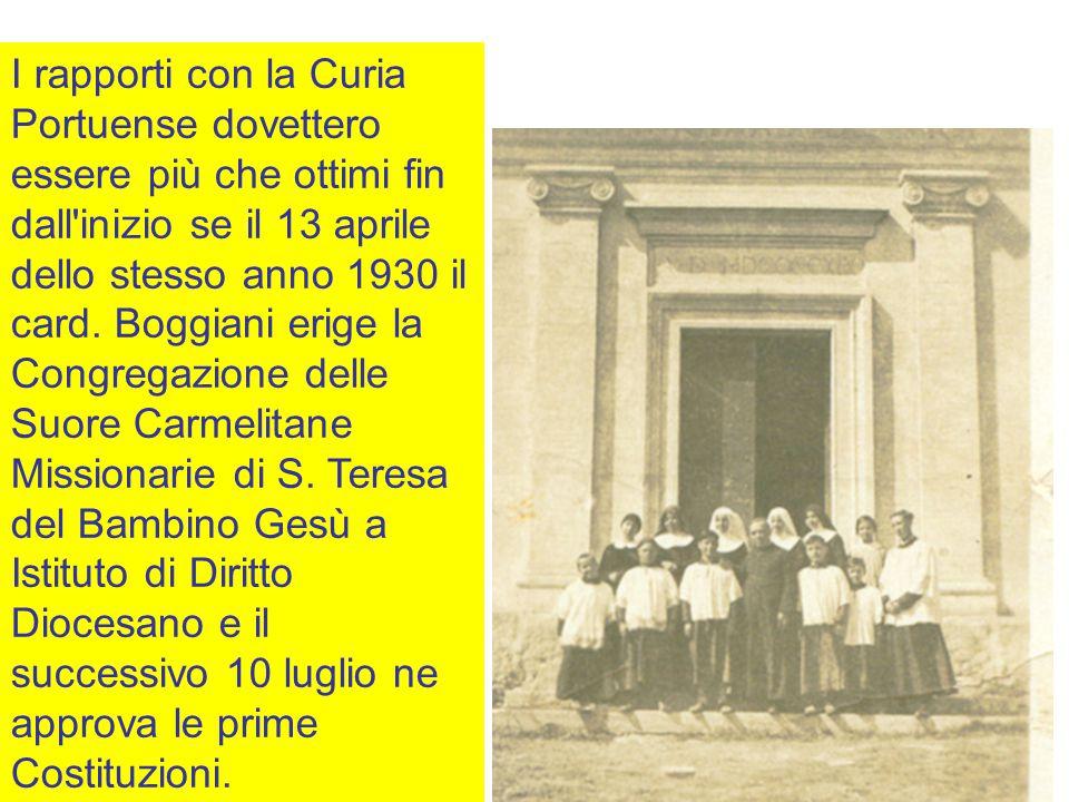 I rapporti con la Curia Portuense dovettero essere più che ottimi fin dall inizio se il 13 aprile dello stesso anno 1930 il card.