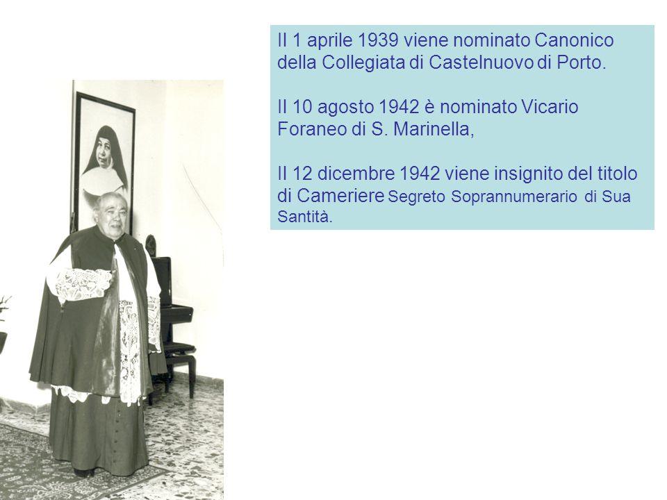 Il 1 aprile 1939 viene nominato Canonico della Collegiata di Castelnuovo di Porto.