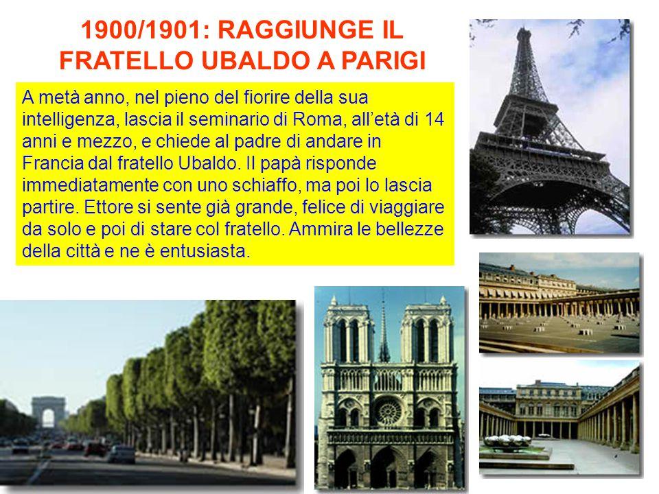 1900/1901: RAGGIUNGE IL FRATELLO UBALDO A PARIGI