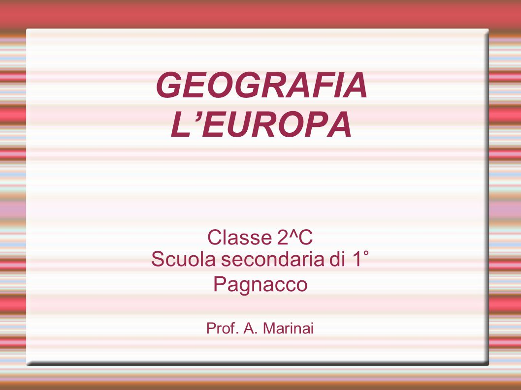 Classe 2^C Scuola secondaria di 1° Pagnacco Prof. A. Marinai