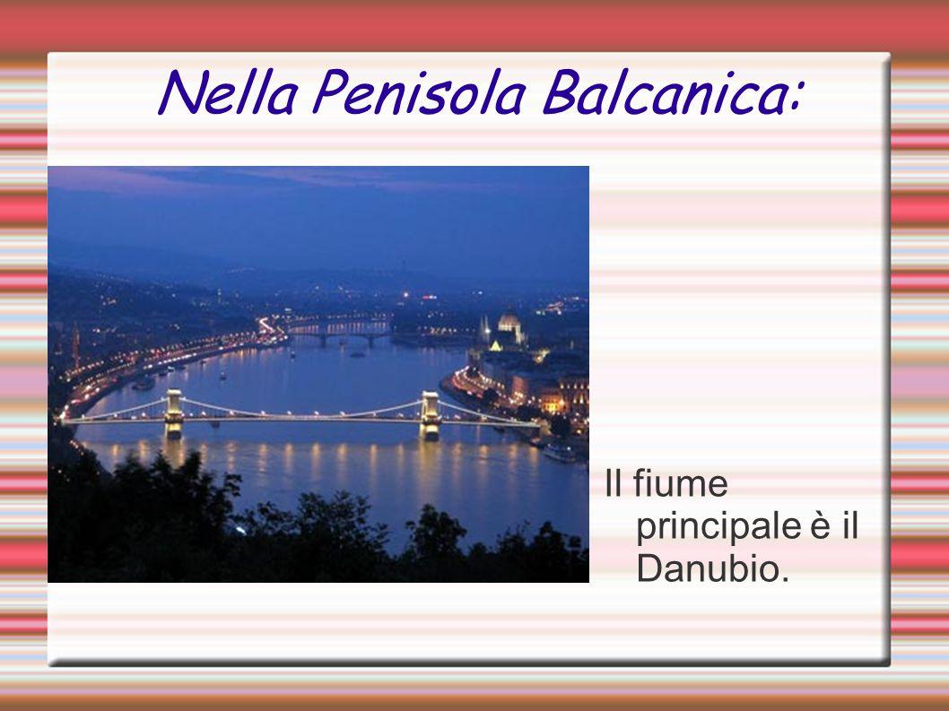 Nella Penisola Balcanica: