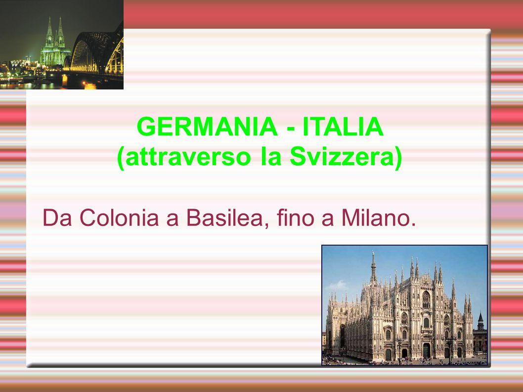 GERMANIA - ITALIA (attraverso la Svizzera)