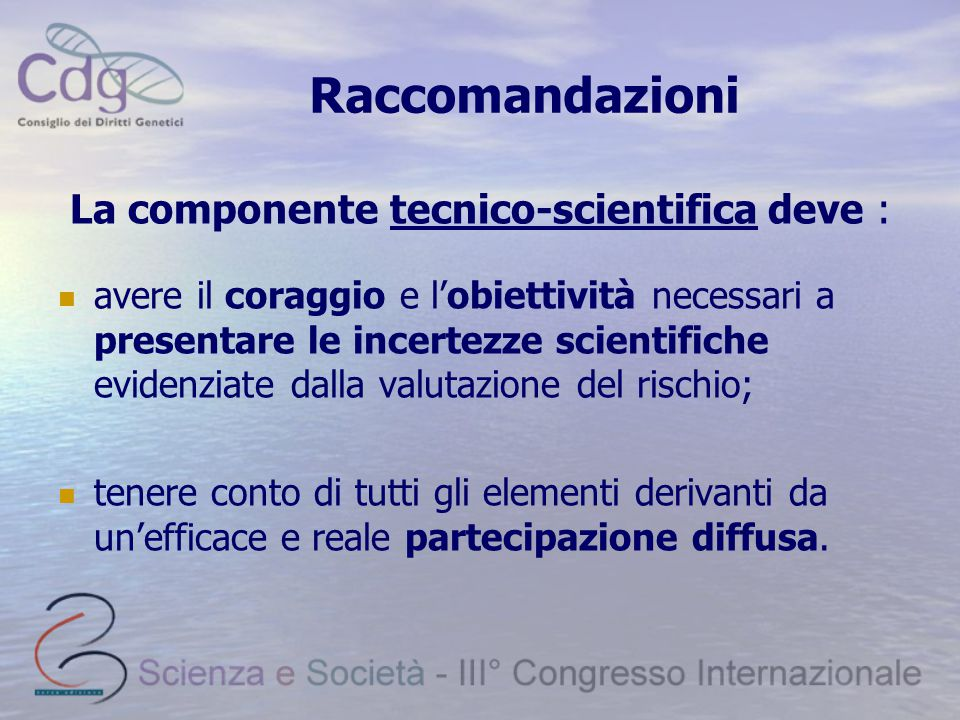 La componente tecnico-scientifica deve :