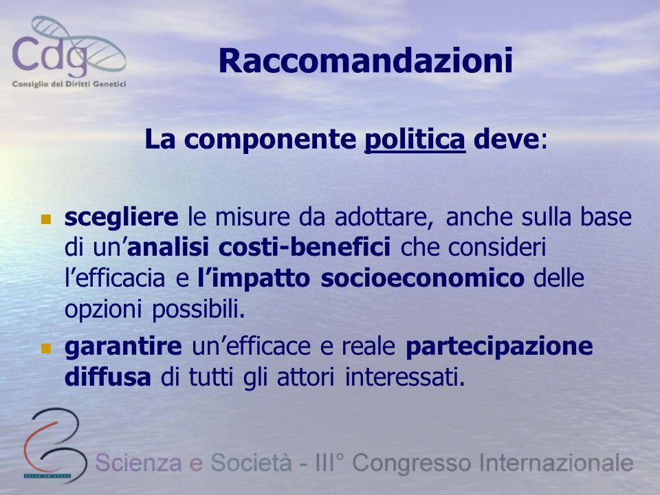 La componente politica deve: