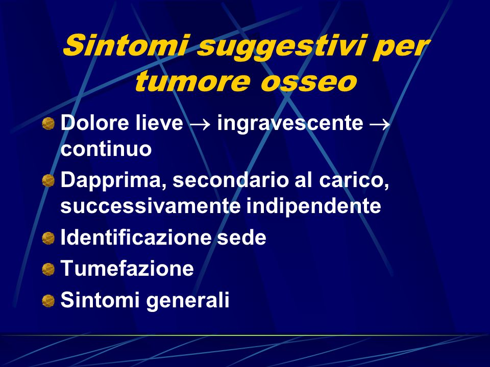 Sintomi suggestivi per tumore osseo