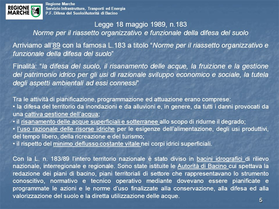 Legge 18 maggio 1989, n.183 Norme per il riassetto organizzativo e funzionale della difesa del suolo.