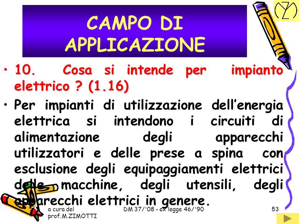 CAMPO DI APPLICAZIONE 10. Cosa si intende per impianto elettrico (1.16)
