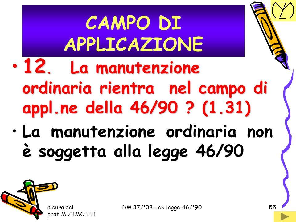 CAMPO DI APPLICAZIONE 12. La manutenzione ordinaria rientra nel campo di appl.ne della 46/90 (1.31)
