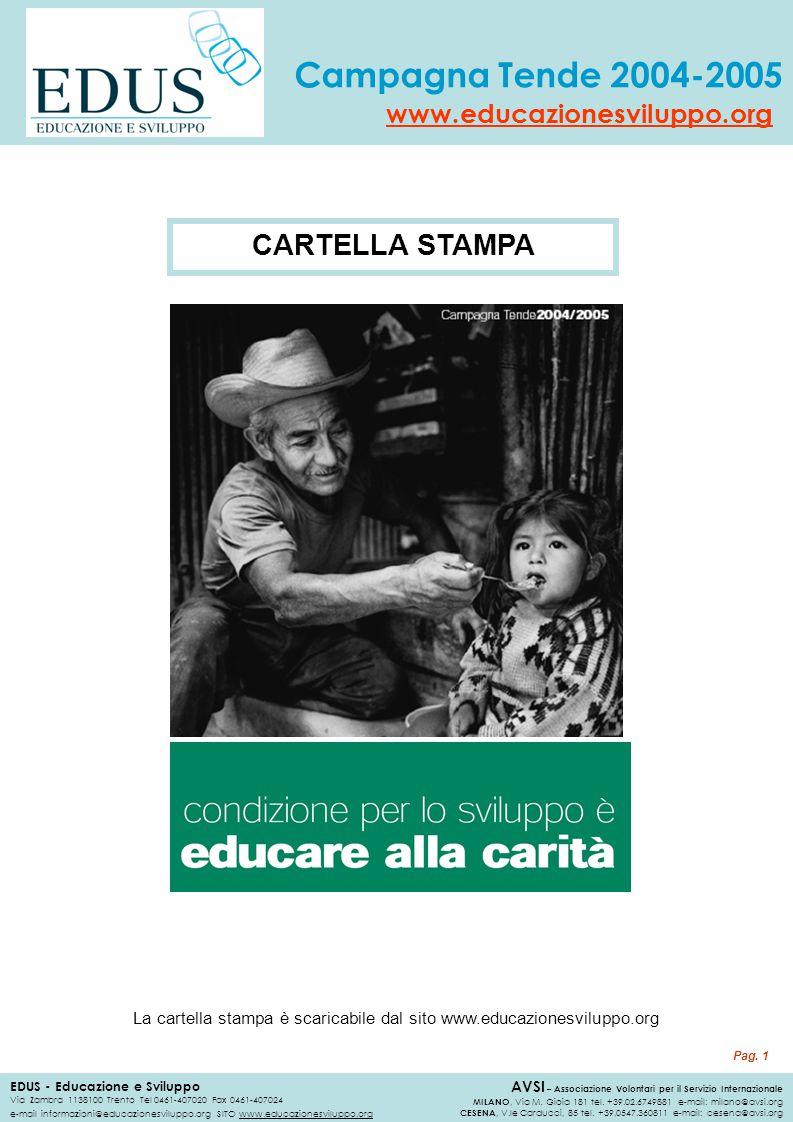 La cartella stampa è scaricabile dal sito www.educazionesviluppo.org