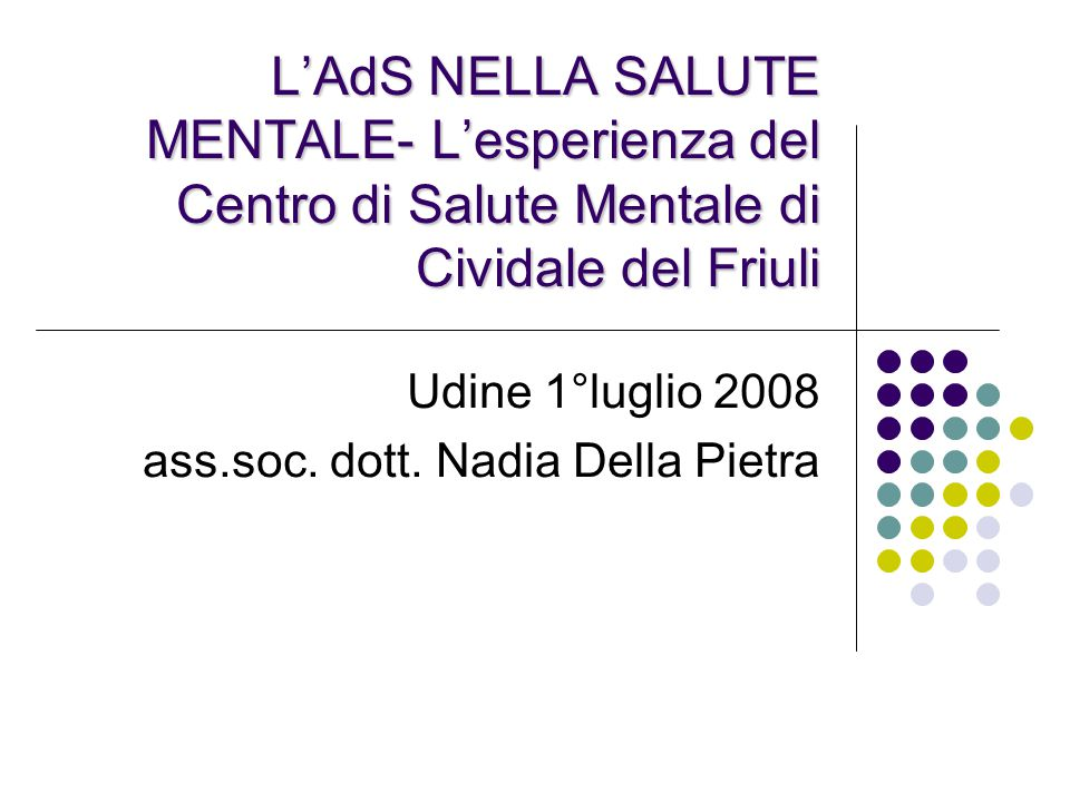 Udine 1°luglio 2008 ass.soc. dott. Nadia Della Pietra