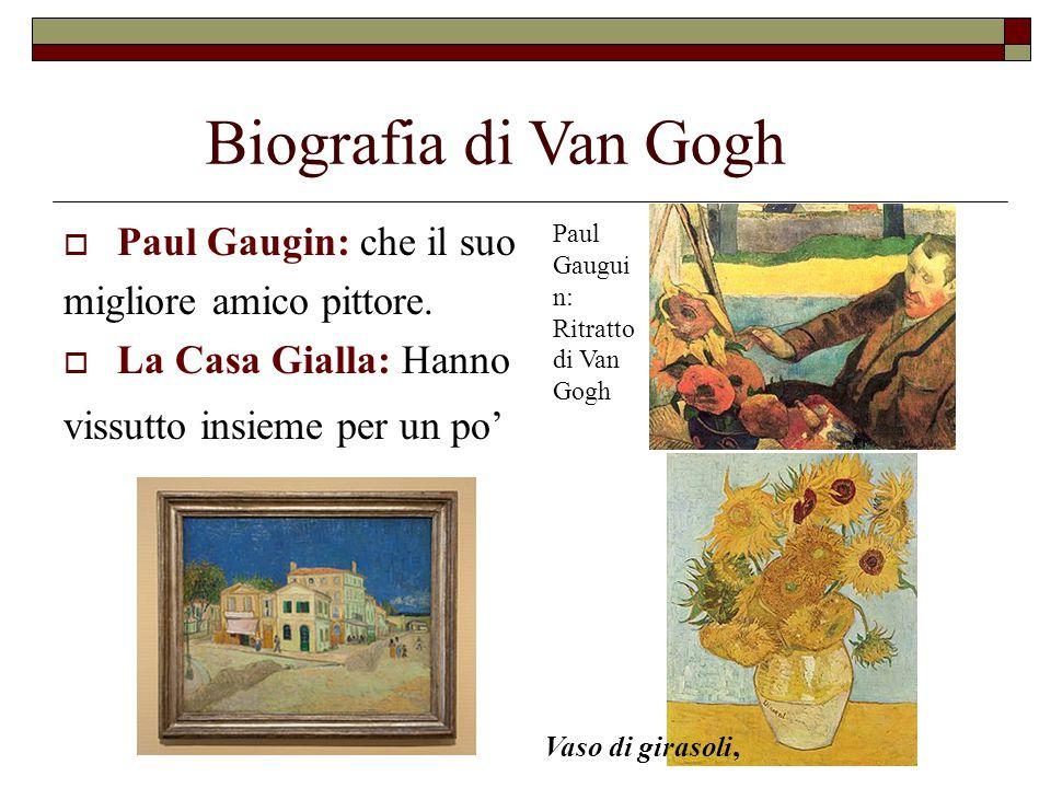 Biografia di Van Gogh Paul Gaugin: che il suo migliore amico pittore.