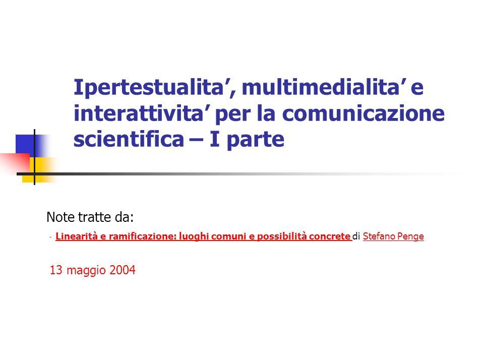 Ipertestualita', multimedialita' e interattivita' per la comunicazione scientifica – I parte