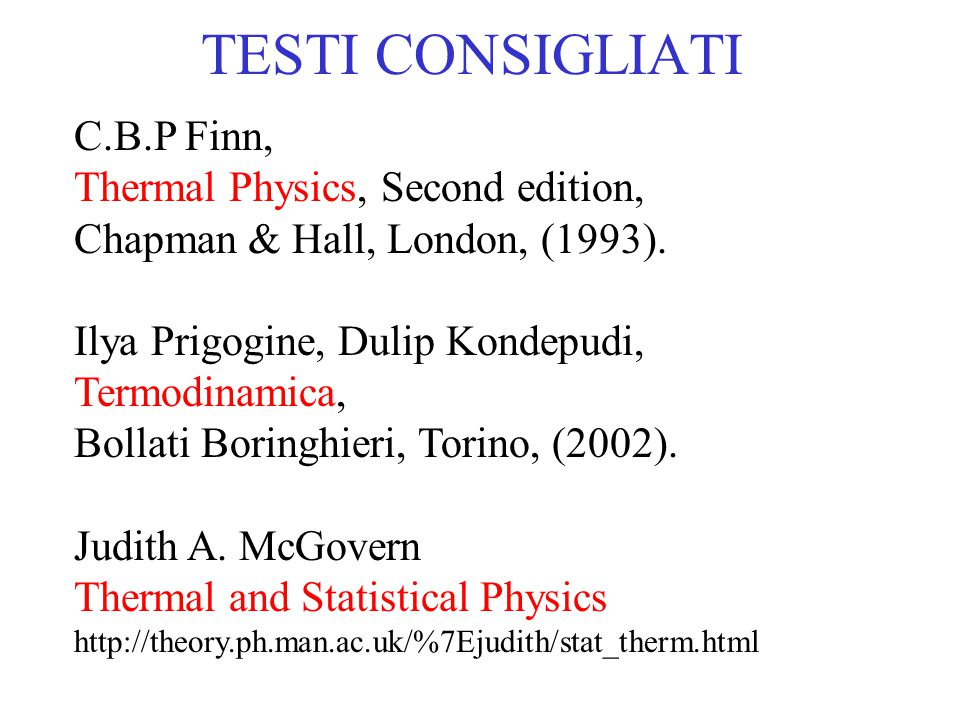 TESTI CONSIGLIATI C.B.P Finn, Thermal Physics, Second edition,