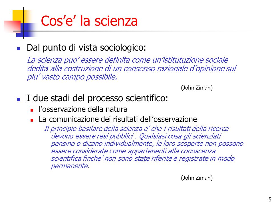 Cos'e' la scienza Dal punto di vista sociologico: