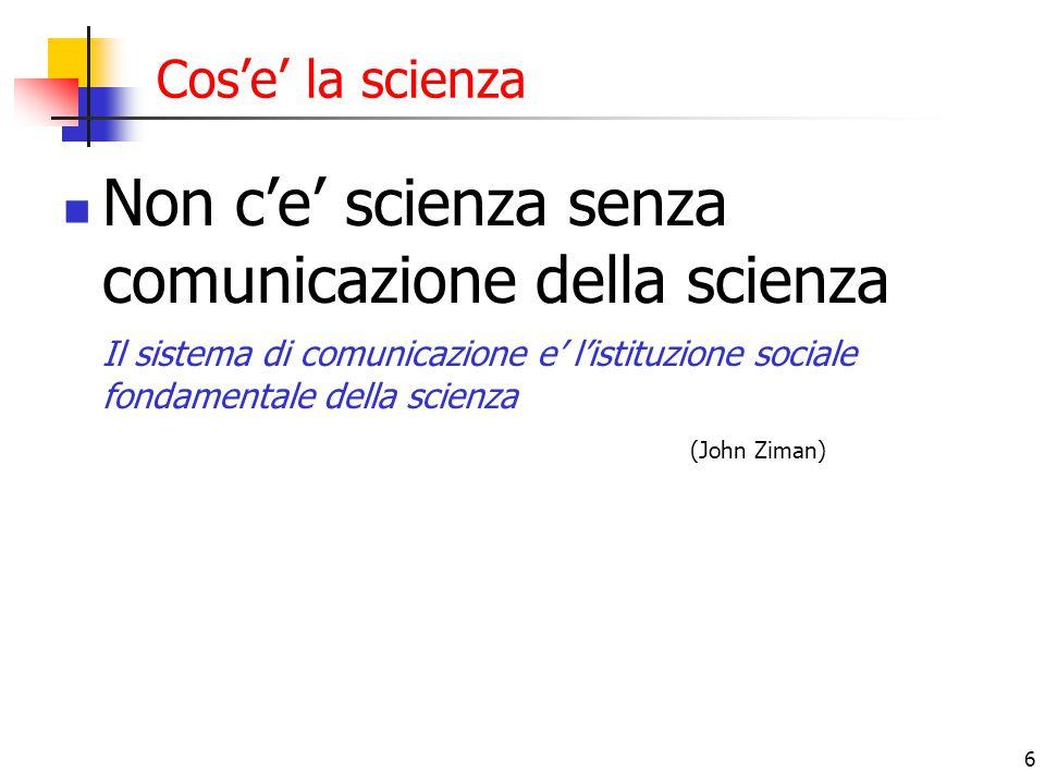 Non c'e' scienza senza comunicazione della scienza