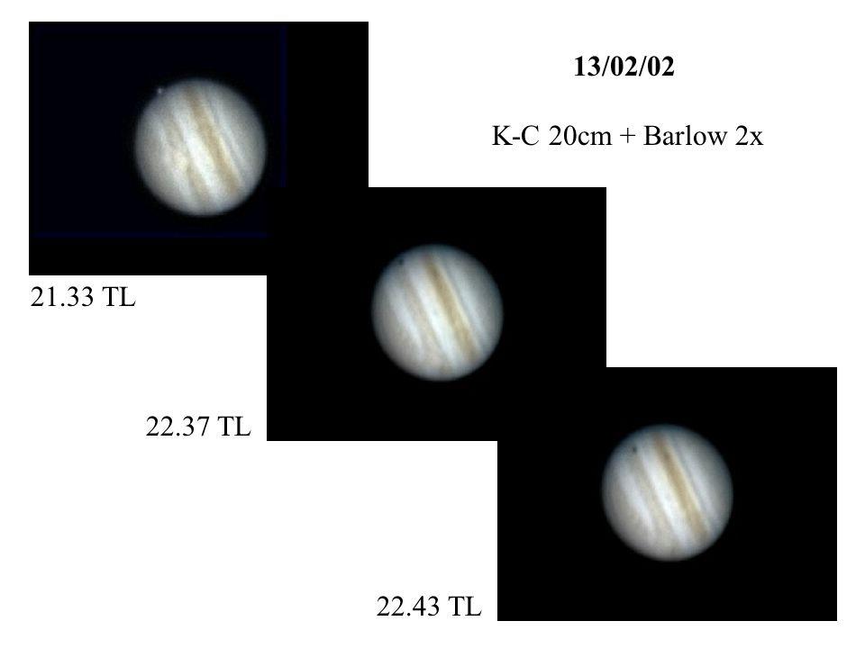 13/02/02 K-C 20cm + Barlow 2x 21.33 TL 22.37 TL 22.43 TL