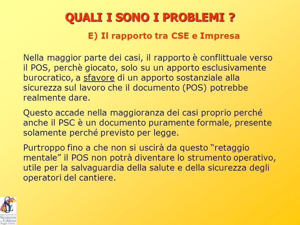 QUALI I SONO I PROBLEMI E) Il rapporto tra CSE e Impresa