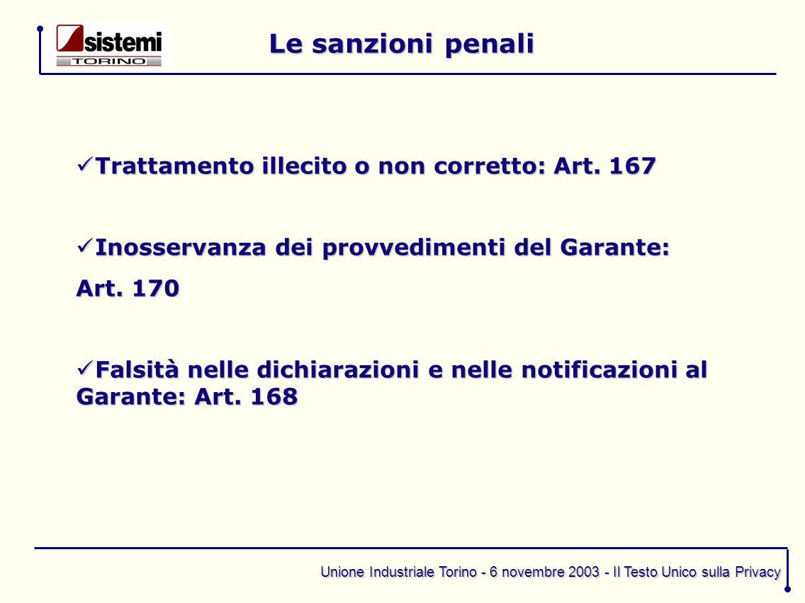 Le sanzioni penali Trattamento illecito o non corretto: Art. 167