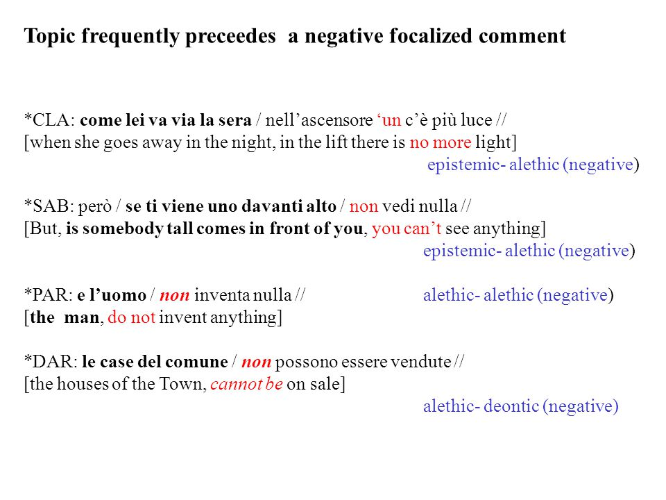 Topic frequently preceedes a negative focalized comment