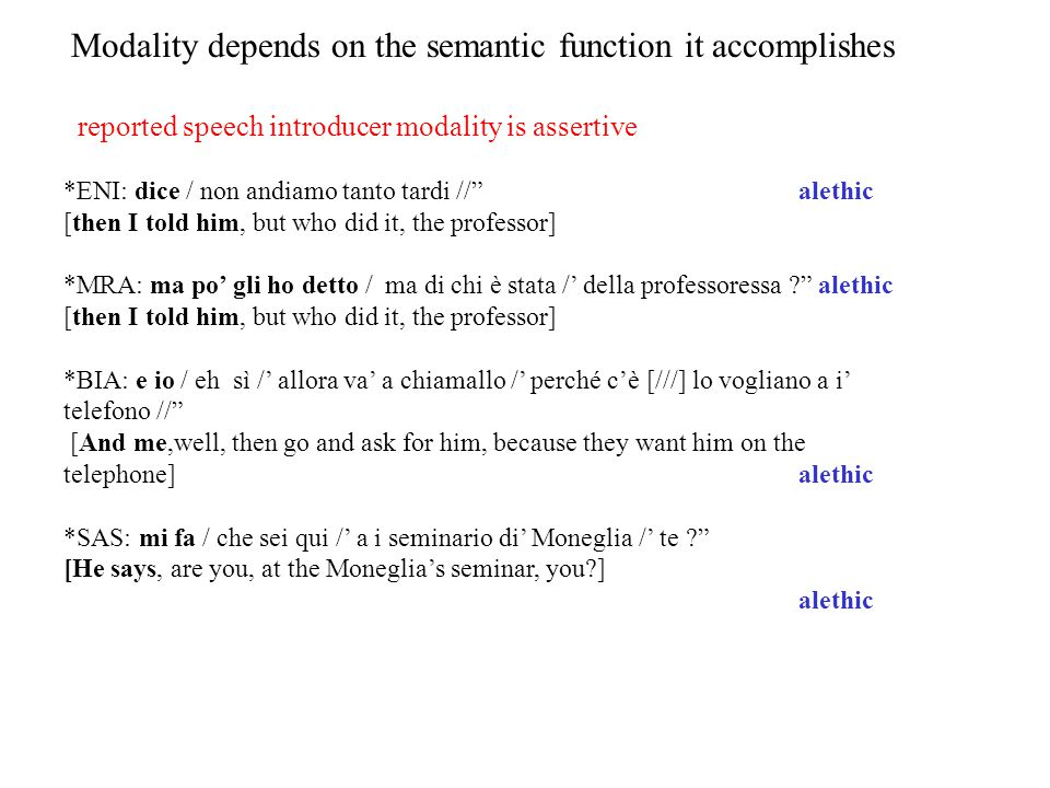 Modality depends on the semantic function it accomplishes